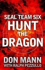 SEAL Team Six Book 6: Hunt the Dragon, Mann, Don, Pezzullo, Ralph, Very Good Boo