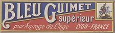 """""""BLEU GUIMET SUPERIEUR LYON"""" Etiquette-chromo originale fin 1800"""