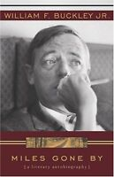 Miles Gone By: A Literary Autobiography by William F. Buckley Jr.