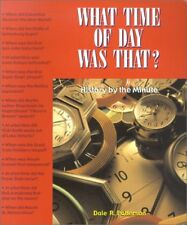 What Time Of Day Was That?: History by the Minute