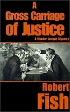 Gross Carriage of Justice by Fish, Robert L.-ExLibrary