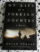 My Life As a Foreign Country by Brian Turner SIGNED 1st Edition Iraq Vietnam  HB