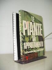 LE PIANTE D'APPARTAMENTO - TRATTAMENTI, CURA, COLTICAZIONE - DE VECCHI 1969