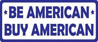 "Be American Buy American Car Truck Window Decal Sticker 8"" x 3.5"""