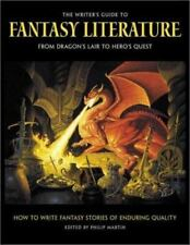 The Writer's Guide to Fantasy Literature: From Dragon's Lair to Hero's Quest  P