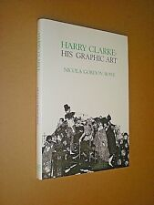 HARRY CLARKE: HIS GRAPHIC ART. BOWE. 1983 1st EDITION HARDBACK in DUST JACKET