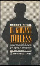 MUSIL ROBERT IL GIOVANE TORLESS FELTRINELLI 1965 I° ED. UNIVERSALE ECONOMICA 499