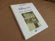 TABLEAU NOIR IL ETAIT UNE FOIS L ECOLE / ROLAND ERBSTEIN / ED. DE L EST 1991