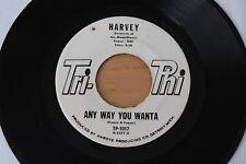 HARVEY Any Way You Wanta/She Loves Me So 45 Popcorn Northern Soul HEAR