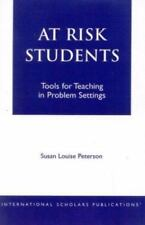 At - Risk Students : Tools for Teaching in Problem Settings by Susan L....