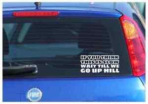 up hill funny car van bike bumper windows laptop lorry JDM vinyl decal sticker