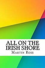 All on the Irish Shore by Ross, Martin -Paperback