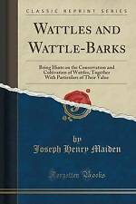 Wattles and Wattle-Barks: Being Hints on the Conservation and Cultivation of Wat