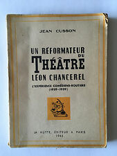 REFORMATEUR THEATRE LEON CHANCEREL 1945 CUSSON ILLUSTRE