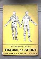 TRAUMI DA SPORT Giuseppe La Cava Sperling & Kupfer 1958 Medicina Manuale Corso