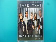 """TAKE THAT  """" BACK FOR GOOD """"  CASSETTE SINGLE ( 2 TRACKS )"""