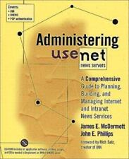 Administering Usenet News Servers: A Comprehensive Guide to Planning, Building,