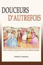 Provence DOC: Douceurs D'autrefois : Si les Recettes de Grand-Mère Nous...