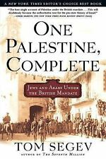 One Palestine, Complete : Jews and Arabs under the British Mandate by Tom Segev