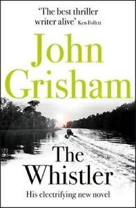 The Whistler By John Grisham. 9781444791099