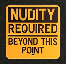 Nudity Required Beyond This Point 12 inch by 12 inch Safety Sign Hot Tub Pool