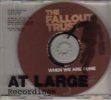 (AV831) The Fallout Trust, When We Are Gone - DJ CD