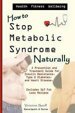 How to Stop Metabolic Syndrome, Naturally: A Prevention & Treatment Guide for He