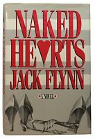 SIGNED 1st/1st Naked Hearts A Novel by Jack Flynn HC/DJ 1987 Vtg Steamy Romance