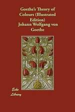 Goethe's Theory of Colours (Illustrated Edition) by Goethe, Johann Wolfgang Von