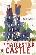 THE MATCHSTICK CASTLE - GRAFF, KEIR - NEW HARDCOVER BOOK
