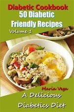 Diabetic Cookbook - 50 Diabetic Friendly Recipes: A Diabetic Diet by Vega, Maria