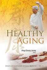 Healthy Aging (Annals of Traditional Chinese Medicine) (Annuals of Tradtional Ch
