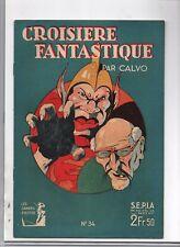 Récit complet. Cahiers d'Ulysse n°34. Croisière fantastique. CALVO 1942. Superbe