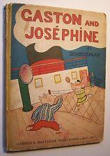 GASTON AND JOSEPHINE Georges Duplaix Harper & Bros. 1936 1st Edit. Large HC - D