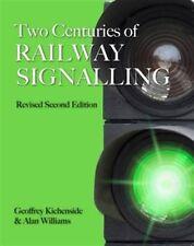 Two Centuries Of Railway Signalling, KICHENSIDE, GEOFFREY, 9780860936725