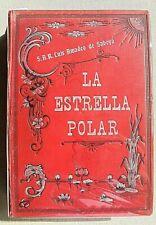AMEDEO DI SAVOIA LA ESTRELLA POLAR LA STELLA POLARE VIAGGI POLO NORD 2 VOLL 1903