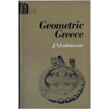 Geometric Greece by J.N. Coldstream (1977, Book, Illustrated)