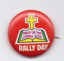 RALLY DAY-TRUST IN THE LIVING GOD-PINBACK-ONE INCH WIDTH-SUPER NICE