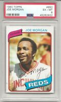 1980 Topps #650 JOE MORGAN PSA 6 EX-MT, HOF, CINCINNATI REDS, L@@K !