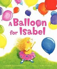 A BALLOON FOR ISABEL (Brand New Paperback Version) Deborah Underwood