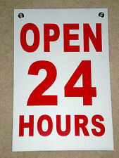 OPEN 24 HOURS  Coroplast SIGN with Grommets 12x18 White