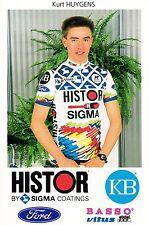 CYCLISME carte cycliste KURT HUYGENS équipe HISTOR SIGMA