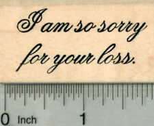 Sympathy Rubber Stamp, I am so sorry for your loss. D29802 WM