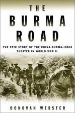 The Burma Road: The Epic Story of the China-Burma-India Theater in Wor-ExLibrary