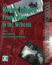 Stockholm Studies In: Moving Images : From Edison to the Webcam by Astrid...