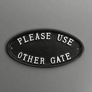 Please Use Other Gate Sign