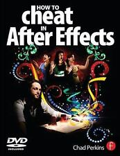How to Cheat in After Effects by Perkins, Chad