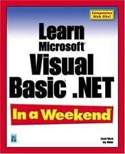 Learn Microsoft Visual Basic .NET In a Weekend (In a Weekend (Premier Press))