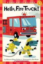 Scholastic Reader: Hello, Fire Truck! by Marjorie Parker (2004, Paperback)