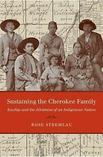 Sustaining the Cherokee Family : Kinship and the Allotment of an Indigenous...
